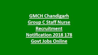 GMCH Chandigarh Group C Staff Nurse Recruitment Notification 2018 178 Govt Jobs Online