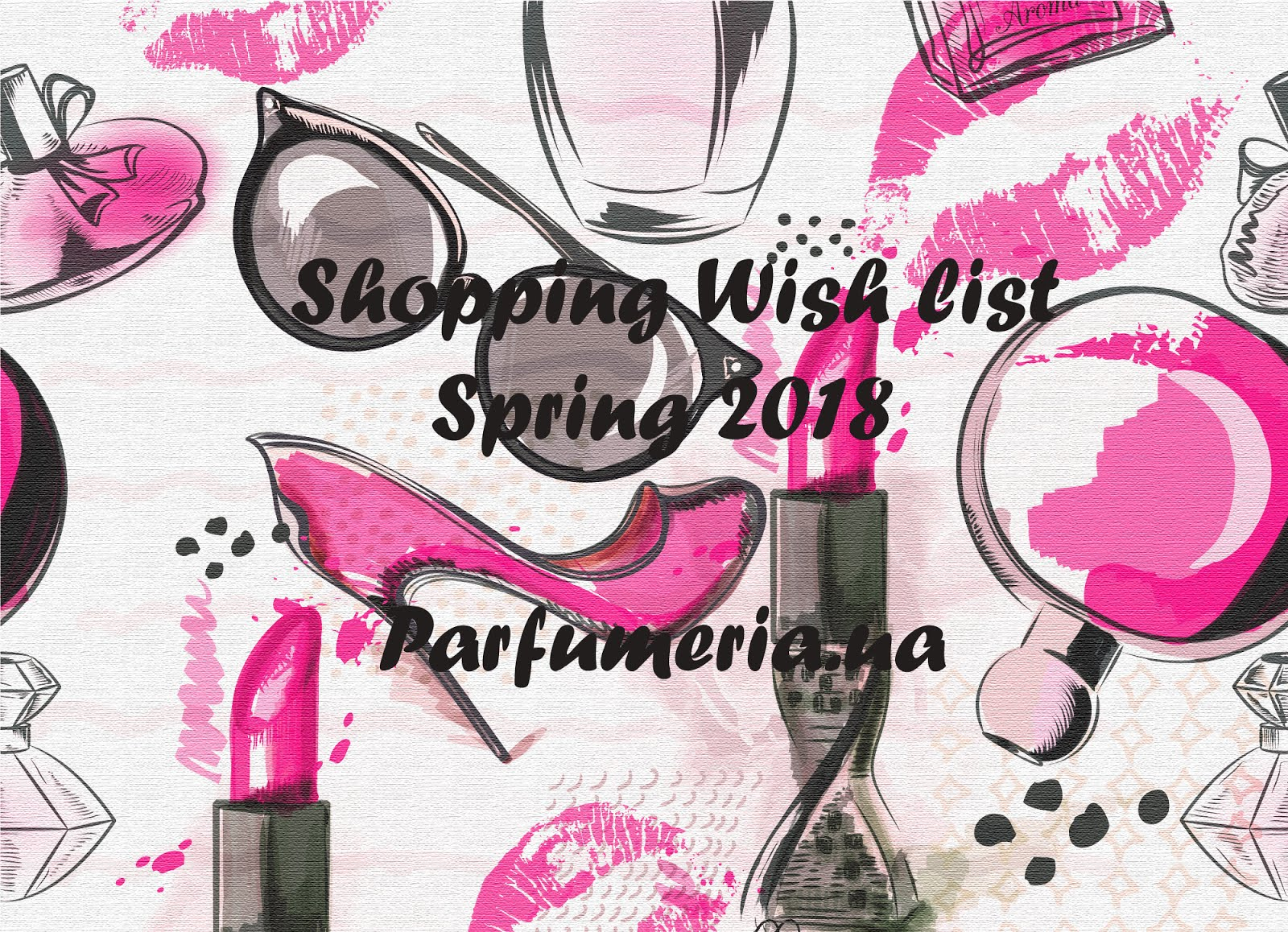Shopping Wish list Spring 2018
