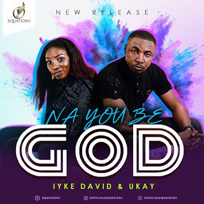 MUSIC: Equation1 – Na You be God | @equation1team