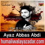 http://www.nohaypk.com/2015/10/ayaz-abbas-abdi-nohay-2016.html