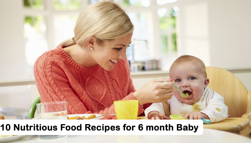 10 Nutritious Food Recipes for 6 month Baby