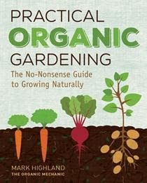Organic is the new conventional! Practical Organic Gardening will help you transition to a more natural way of growing food. From Oak Hill Homestead.