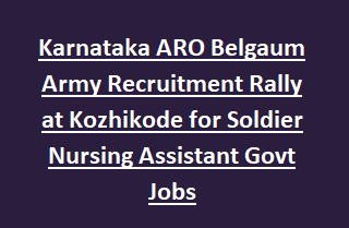 Karnataka ARO Belgaum Army Recruitment Rally at Kozhikode for Soldier Nursing Assistant Govt Jobs Notification 2017
