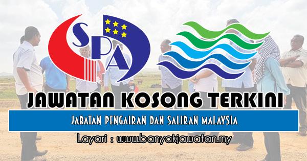 Jawatan Kosong Kerajaan 2018 di Jabatan Pengairan dan Saliran Malaysia