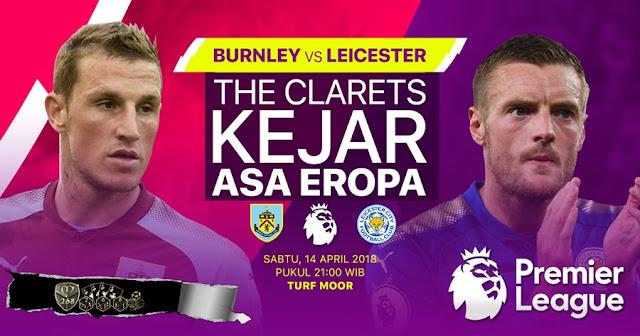 Prediksi Burnley Vs Leicester City, Sabtu 14 April 2018 Pukul 21.00 WIB