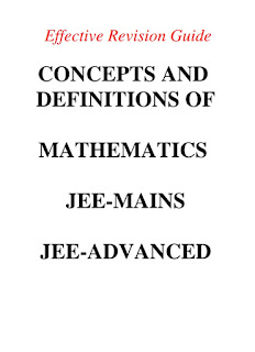 MATHEMATICS:- CONCEPTS AND DEFINITIONS FOR JEE MAINS AND JEE ADVANCED