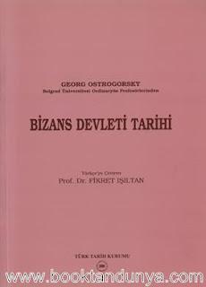 Georg Ostrogorsky - Bizans Devleti Tarihi