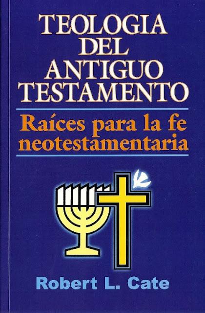 Teologia del antiguo testamento robert l cate