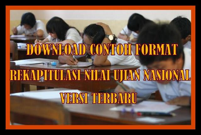 Download Contoh Format Rekapitulasi Nilai Ujian Nasional Versi Baru