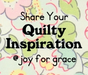 Quilty Inspiration link-up at http://joyforgrace.blogspot.com