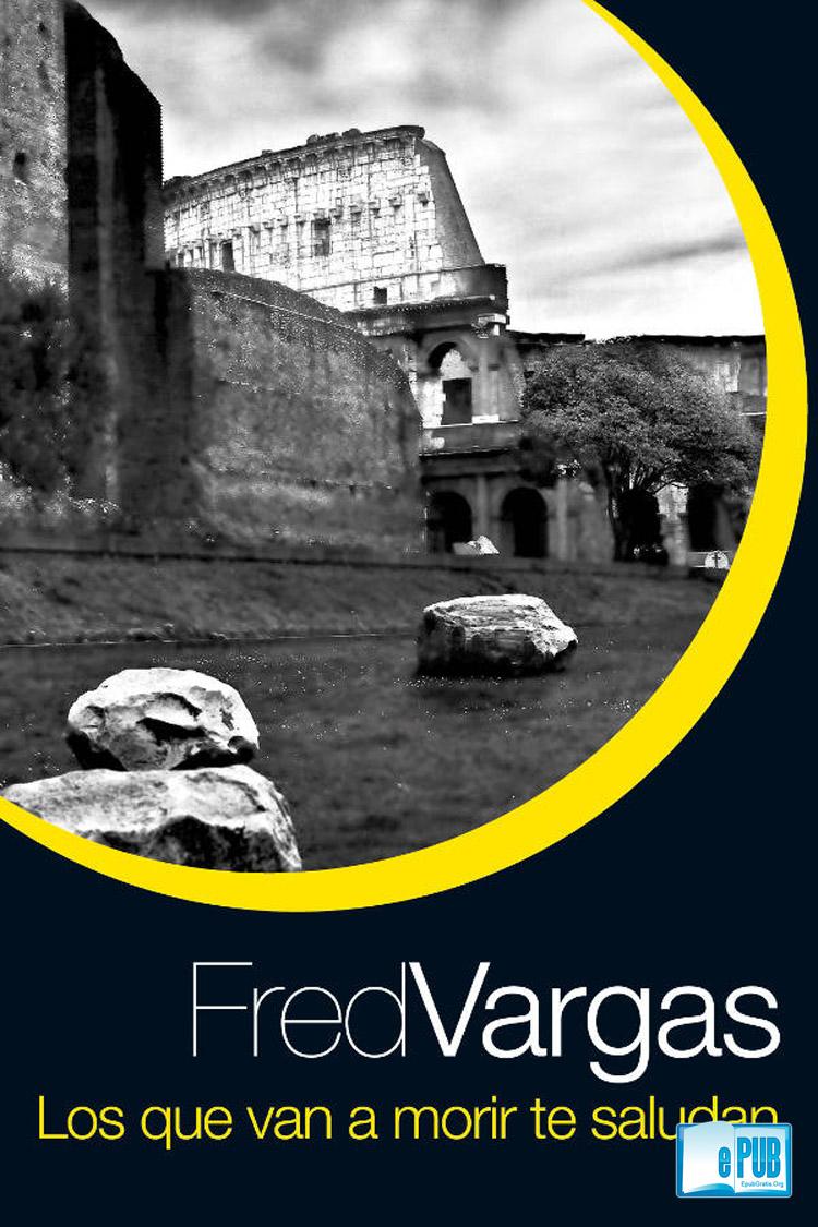 Los que van a morir te saludan – Fred Vargas