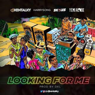 DJ Kentalky Feat. Harrysong, Skales, Yemi Alade – Looking For Me