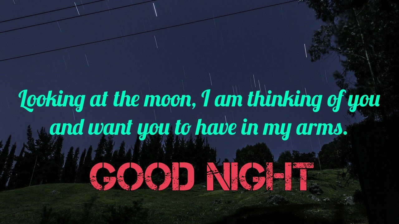 Looking at the moon, I am thinking of you - A very Special Romantic Good Night Picture for him
