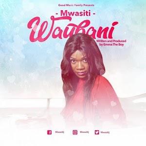 Audio | Mwasiti - Waubani