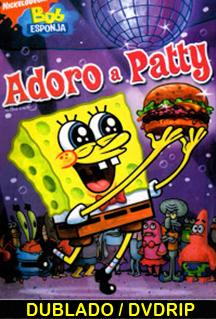 Assistir Bob Esponja Adoro a Patty 2010  Dublado