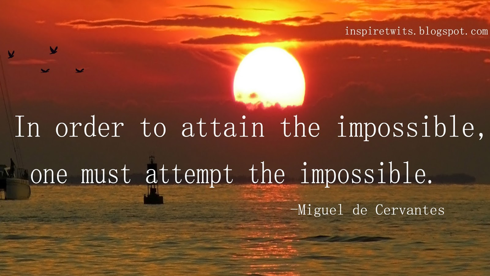 Great Sayings In Order To Attain The Impossible Motivational Famous Short Great