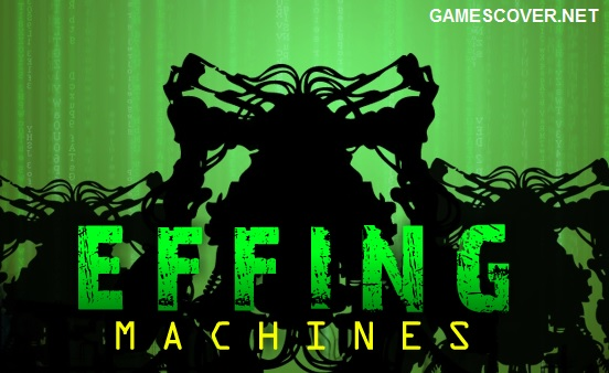 Play Effing Machines Online Game