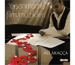 Ali Akaçça-Yaşanmamış Film Müzikleri