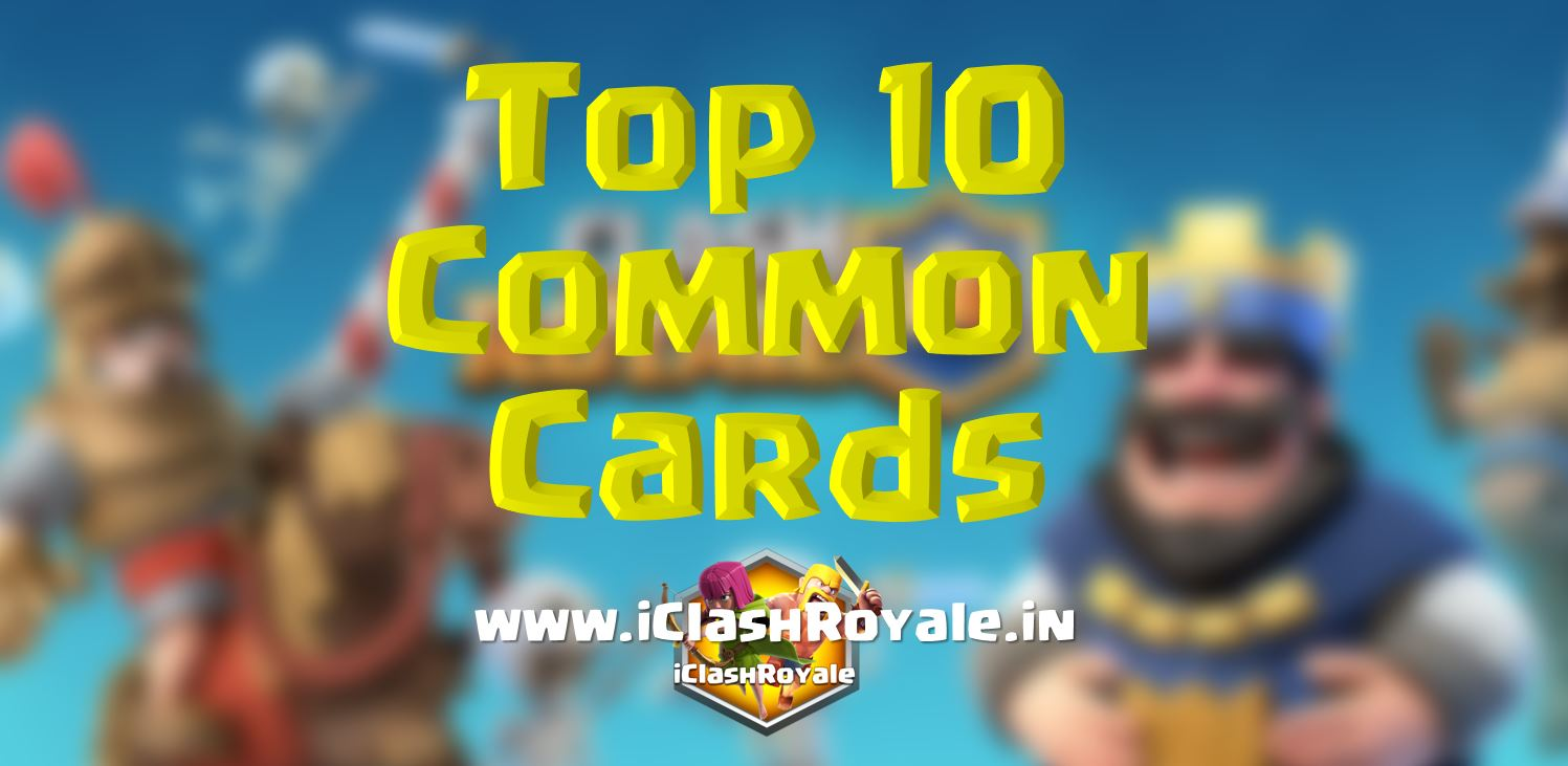 best_common_cards_in_clash_royale