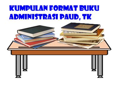 Kumpulan Format Buku Administrasi PAUD dan TK