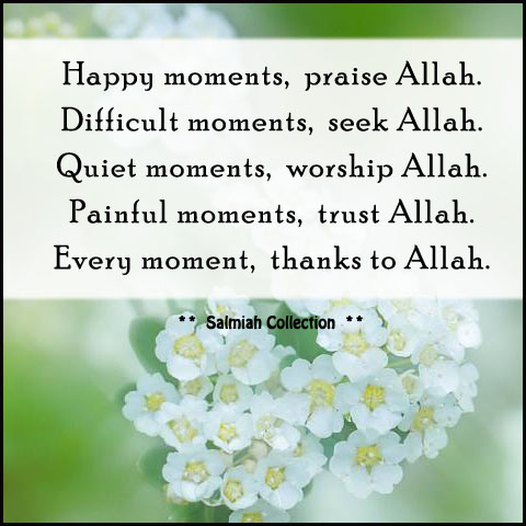 Islamic Quote 17 Every Moment Thanks To Allah Salmiah Collection