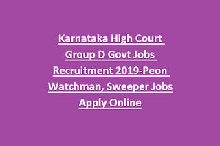 Karnataka High Court Group D Govt Jobs Recruitment Notification 2019-Apply Online @recruitmenthck.kar.nic.in