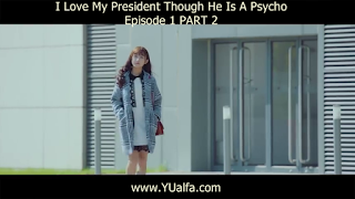 SNOPSIS Drama China 2017 - I LOve My President Though He Is A Psycho Episode 1 PART 2