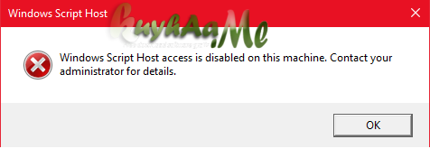 windows script host acces disabled this machine. Contact your administrator