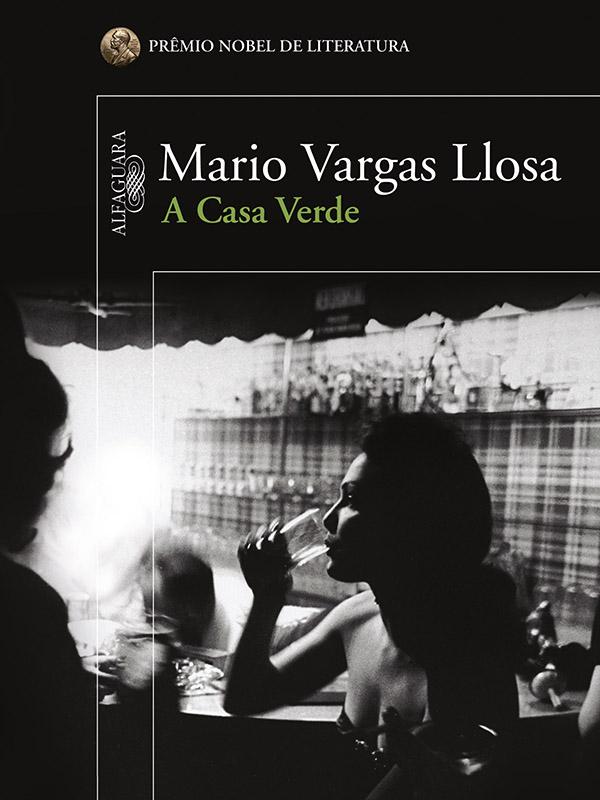 A Casa Verde - Mario Vargas Llosa