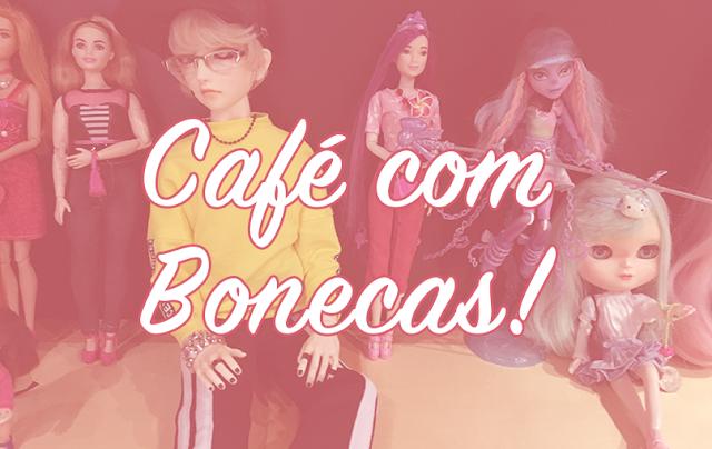 Encontro Café com Bonecas
