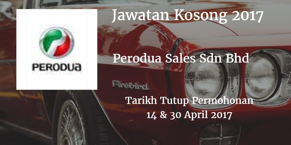 Jawatan Kosong Perodua Sales Sdn Bhd 14 & 30 April 2017