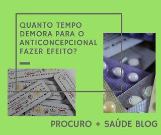 Quanto tempo demora para o anticoncepcional fazer efeito?
