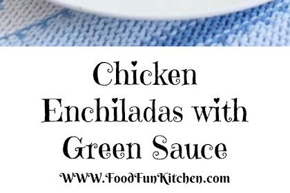 CHICKEN ENCHILADAS WITH GREEN SAUCE