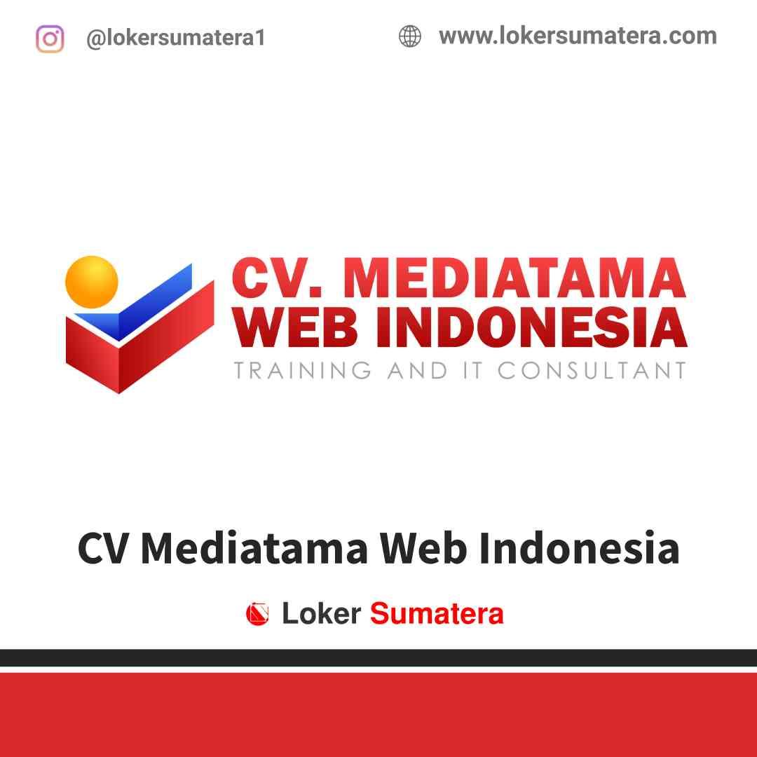 Lowongan Kerja Padang, CV Mediatama Web Indonesia Juli 2021