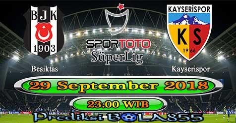 Prediksi Bola855 Besiktas vs Kayserispor 29 September 2018