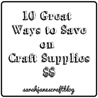 Sarah Jane's Craft Blog: 10 Great Ways to Save Money on