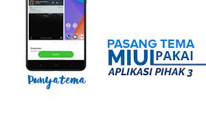 Pasang Tema MIUI dengan Aplikasi Pihak ke-3