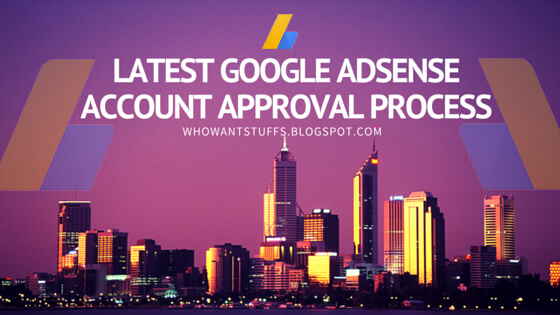 Latest Google Adsense Account Approval Process - 2016