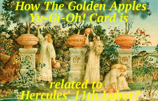 the golden apples, yu-gi-oh!, trap card, games, anime, 12 labors of hercules, heracles