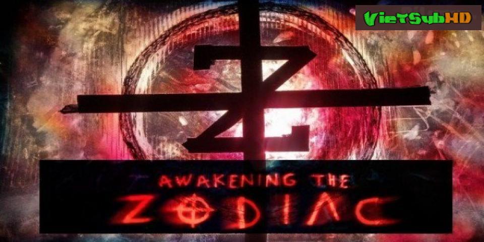 Phim Đánh Thức Sát Nhân VietSub HD   Awakening the Zodiac 2017