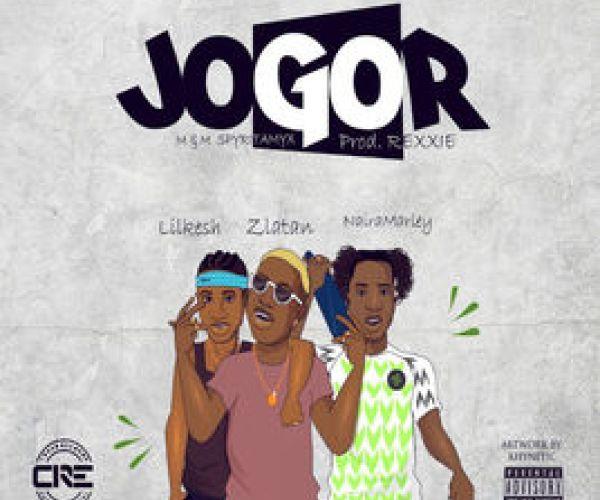 Zlatan Ibile ft Lil Kesh & Naira Marley -JOGOR