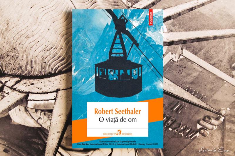 O viață de om Robert Seethaler