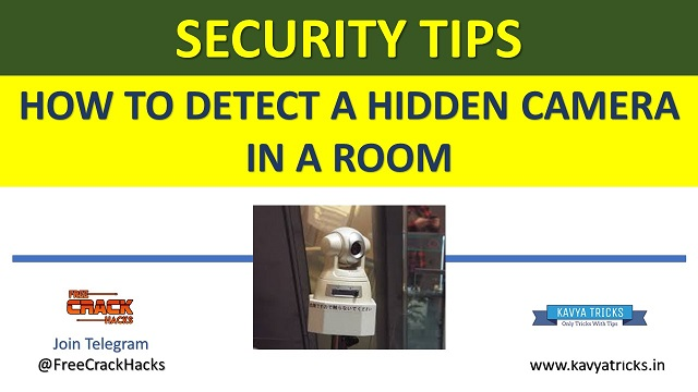 HOW TO DETECT A HIDDEN CAMERA IN A ROOM @ www.kavyatricks.in