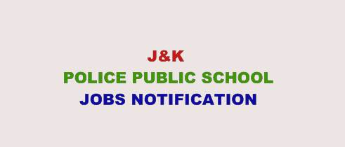 J&K Police Public School Bemina Srinagar Recruitment 2019