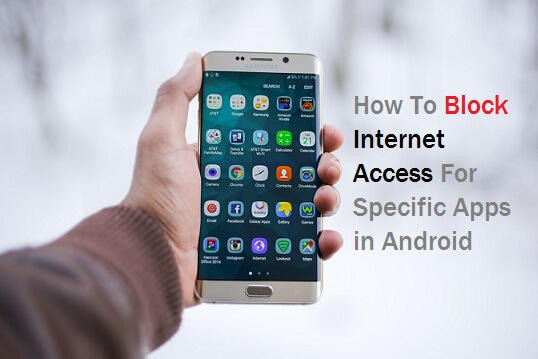 How to block an app from accessing the Internet Android