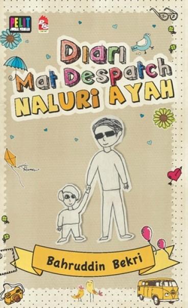 Diari Mat Despatch: Naluri Ayah oleh Bahruddin Bekri