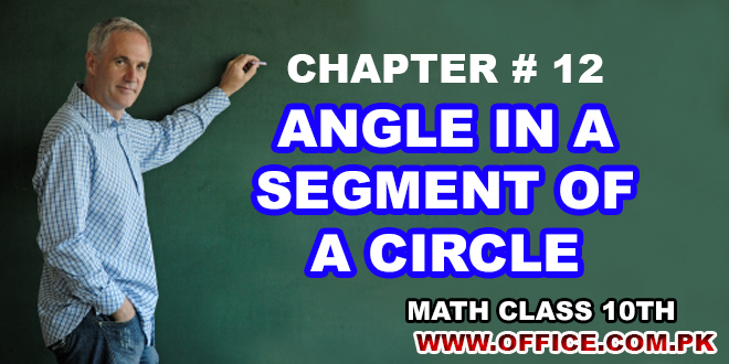 ch 12 Angle in a Segment of a Circle math matric notes class 10th