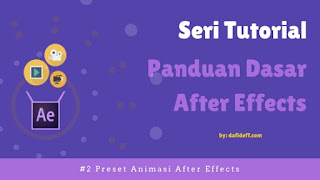 Seri Tutorial Panduan Dasar After Effects dafideff.com
