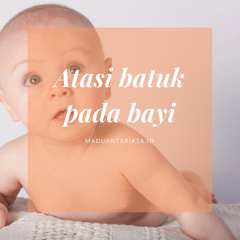 Atasi batuk bayi