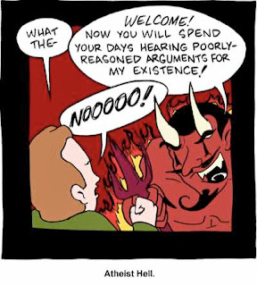 Funny atheist devil hell joke picture  - Welcome, now you will spend your days hearing poorly reasoned arguments for my existence
